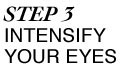 Step 3: Intensify Your Eyes